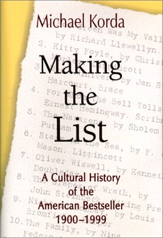 Making the List A Cultural History of the American Bestseller 1900-1999
