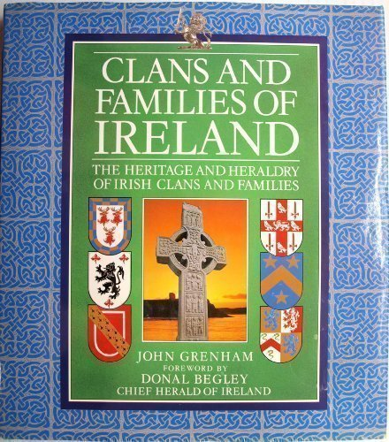9780760725634: Clans and Families of Ireland: The Heritage and Heraldry of Irish Clans and Families