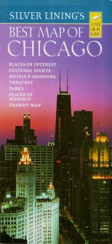 9780760725801: Silver Lining's Best Map of Chicago: Places of Interest, Cultural Sights, Hotels & Shopping, Theatres, Parks, Places of Worship, Transit Map