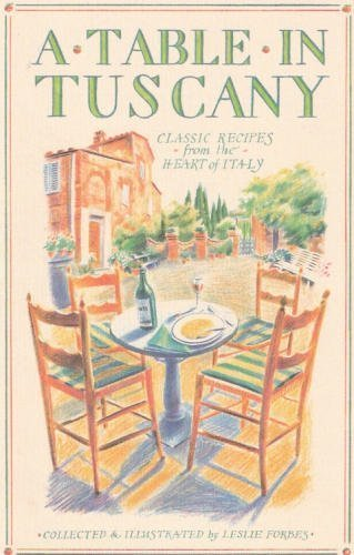 9780760726303: A table in Tuscany: Classic recipes from the heart of Italy