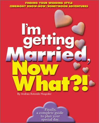 I'm Getting Married, Now What?!: Finding Your: Hospidor, Andrea Rotondo
