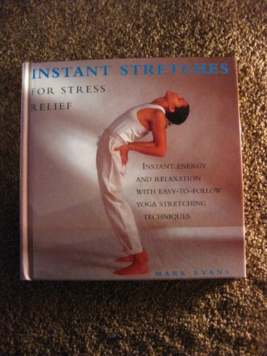 9780760726594: Instant stretches for stress relief: Instant energy and relaxation with easy-to-follow yoga stretching techniques