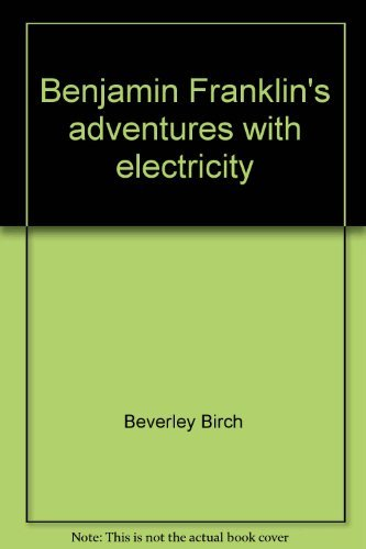 9780760726600: Benjamin Franklin's adventures with electricity (Science stories)