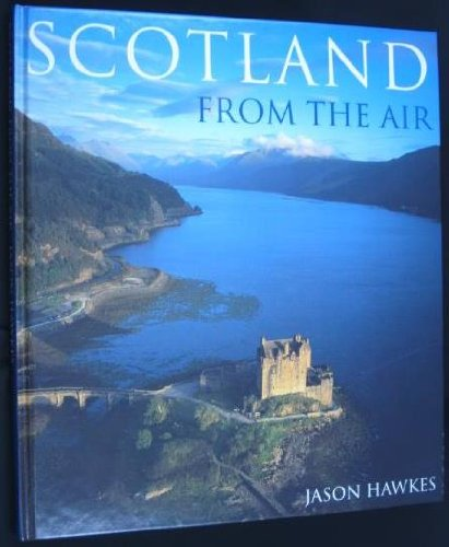 Scotland from the air (076072671X) by Hawkes, Jason