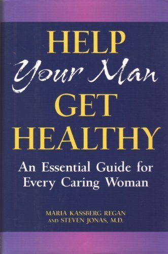 9780760726877: Help Your Man Get Healthy: An Essential Guide for Every Caring Woman
