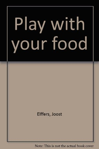 9780760727300: Title: Play with your food