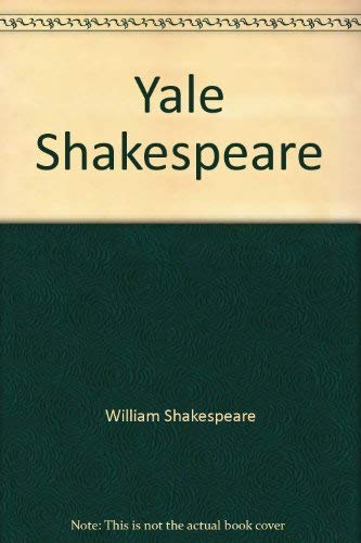 The Yale Shakespeare: The Complete Works: Gross, Wilbur, L.,