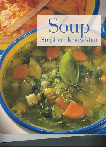 Soup [Practical Cookery Series]: Stephen Knowlden