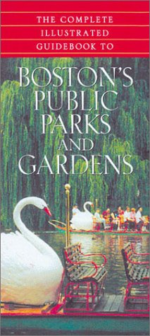 9780760727577: The Complete Illustrated Guidebook to Boston's Public Parks and Gardens