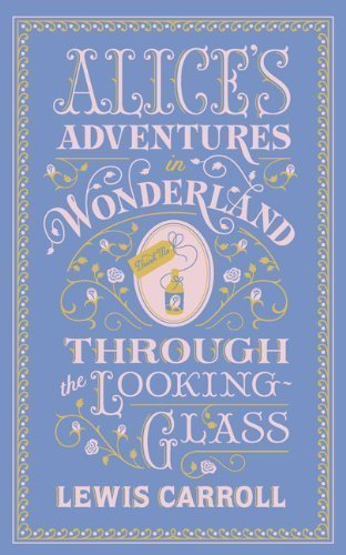 Alice's Adventures in Wonderland and Through the Looking-glass (0760727791) by Lewis Carroll