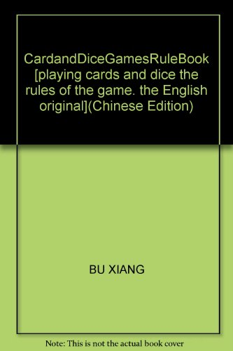 CardandDiceGamesRuleBook [playing cards and dice the rules: BU XIANG