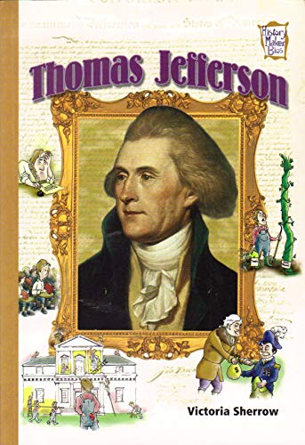 Thomas Jefferson (History Maker Bios): Victoria Sherrow