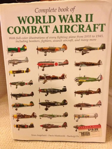 Complete book of World War II combat aircraft, 1933-1945: With full-color illustrations of every ...