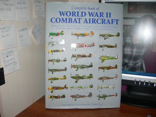 9780760728734: Complete book of World War II combat aircraft, 1933-1945: With full-color illustrations of every fighting plane from 1933-1945, including bombers, fighters, assault aircraft, and many more