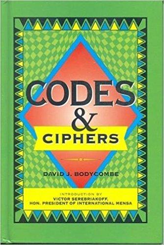 Codes & ciphers: David J Bodycombe