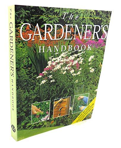 9780760730034: The gardener's handbook