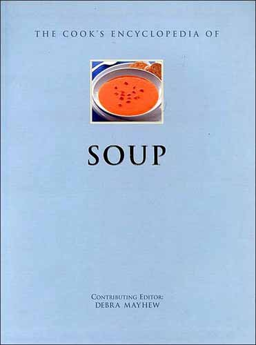 9780760730966: The Cook's Encyclopedia of Soup