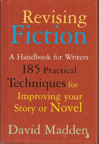 Revising fiction: A handbook for writers: Madden, David