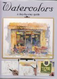 9780760731659: Watercolors: A Step-by-Step Guide