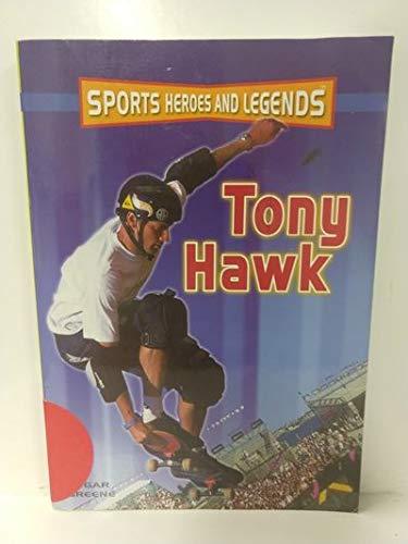 9780760732168: Tony Hawk (Sports Heroes & Legends)