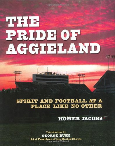 9780760732571: The Pride of Aggieland: Spirit and Football at a Place Like No Other