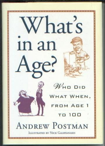 9780760732809: What's In An Age?: Who Did What When, From Age 1 to 100