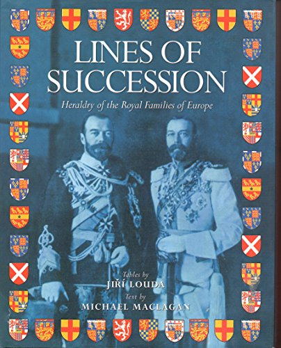 Lines Of Succession - Heraldry Of The: Tables by: Jiri