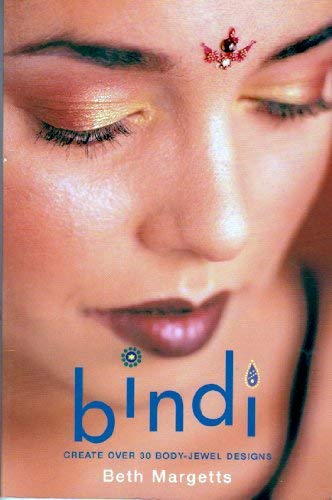 9780760732991: Bindi: Create over 30 Body-Jewel Designs [Paperback] by