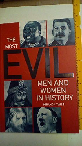 9780760734957: The Most Evil Men and Women in History