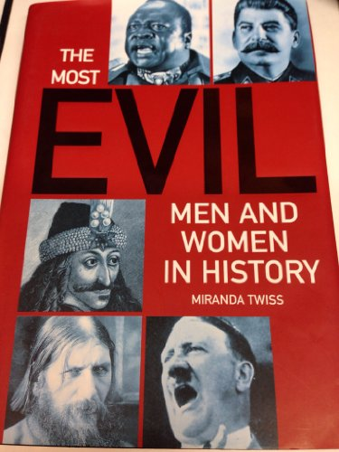 9780760734964: The Most Evil Men and Women in History