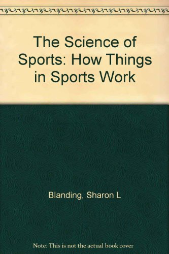 9780760735015: The Science of Sports: How Things in Sports Work
