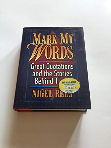 9780760735329: Mark my words: Great quotations and the stories behind them