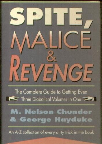 9780760735701: Spite, Malice and Revenge: An A-Z Collection of Every Dirty Trick in the Book