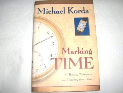 9780760735763: Marking Time: Collecting Watches and Thinking about Time