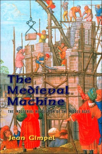 9780760735824: The Medieval Machine: The Industrial Revolution of the Middle Ages