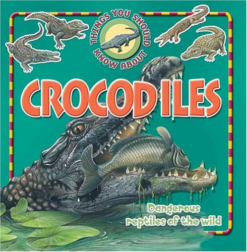 9780760736548: Crocodiles (10 things you should know about)