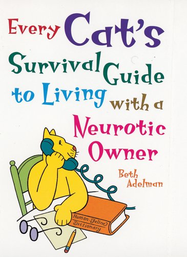 9780760738535: Every Cat's Survival Guide to Living With a Neurotic Owner