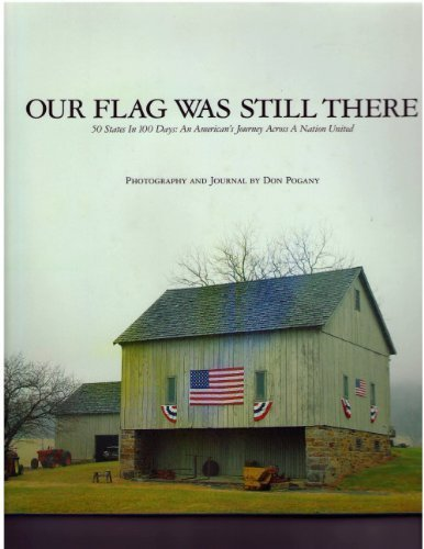 Our flag was still there: 50 states in 100 days : an American's journey across a nation united...