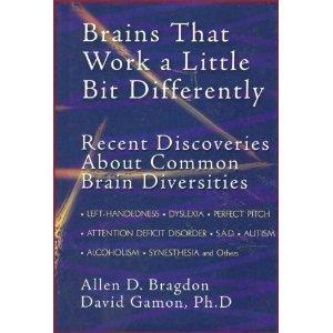 Brains that Work a Little Bit Differently: Bragdon, Allen D. & David Gamon