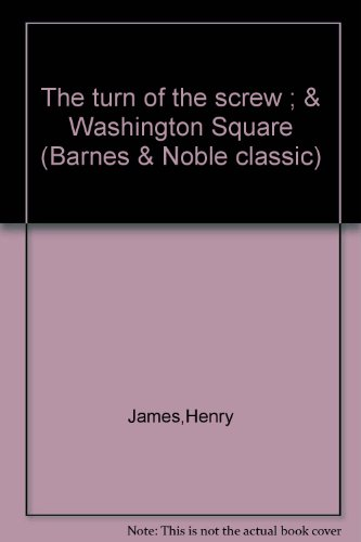 The turn of the screw ; &: Henry James