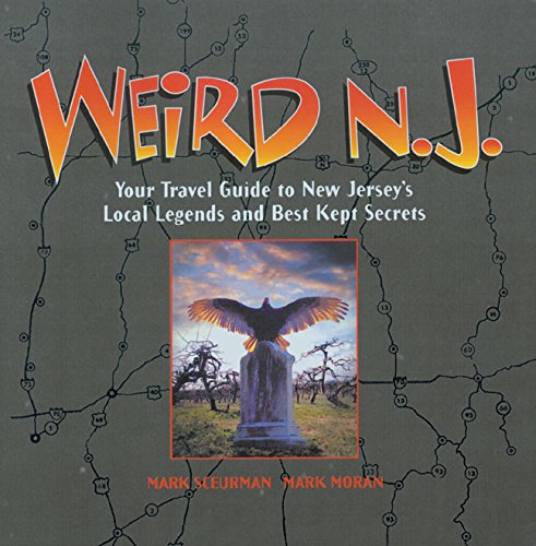 9780760739792: Weird N.J.: Your Travel Guide to New Jersey's Local Legends and Best Kept Secrets