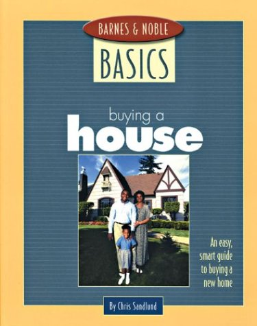 9780760740156: Buying a House: An Easy, Smart Guide to Buying a New Home (Barnes & Noble Basics)