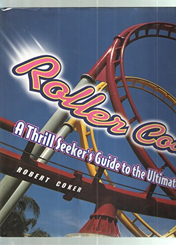 9780760741078: Roller coasters: A thrill seeker's guide to the ultimate scream machines