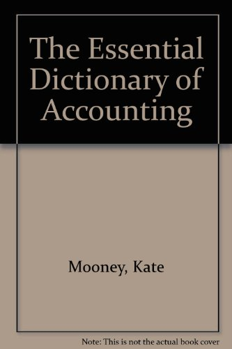 The Essential Dictionary of Accounting: Kate Mooney