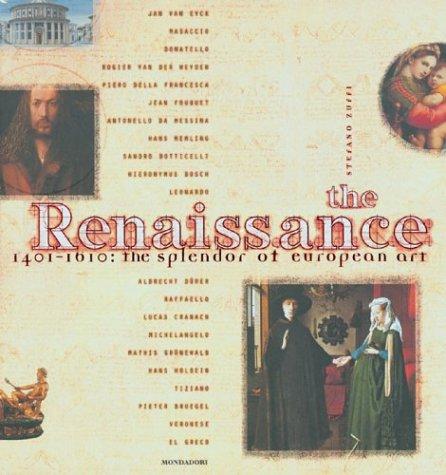 9780760742006: The Renaissance: 1401-1610: The Splendor of European Art