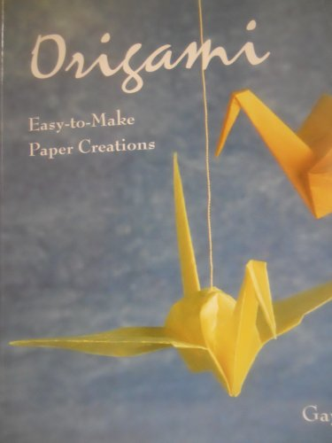 Origami: Easy-To-Make Paper Creations: Gross, Gay Merrill