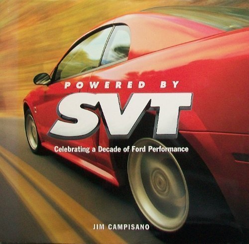 9780760742198: Powered by Svt: Celebrating a Decade of Ford Performance, Substance, Exclusivity, and Value