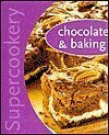 9780760743034: Chocolate and Baking (Supercookery Series)