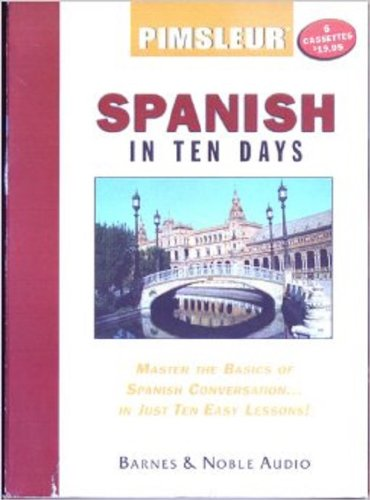 9780760744192: Pimsleur Spanish in Ten Days - Pimsleur - Audio - 6 Cassettes (Pimsleur Language Program)