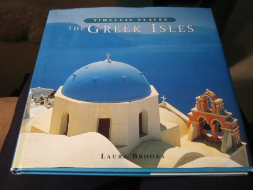 9780760745182: The Greek Isles (Timeless Places)